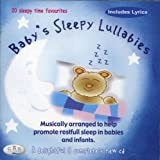 Baby's Sleepy Lullabies - 20 Babies sleepy time lullaby favourites with lyrics