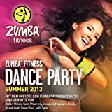 Zumba Fitness Dance Party Summer 2013 [Explicit]