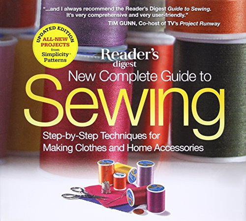 The New Complete Guide to Sewing: Step-by-Step Techniques for Making Clothes and Home Accessories. Updated Edition with All-New Projects from Simplicity Patterns (Reader's Digest) par  Editors of Reader's Digest