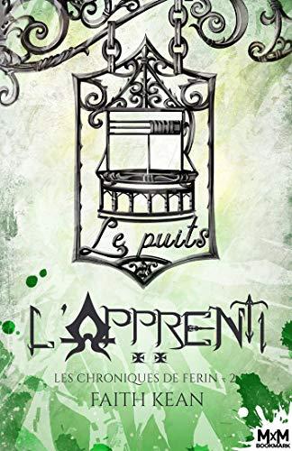 L'Apprenti: Les chroniques de Ferin, T2 par [Kean, Faith]