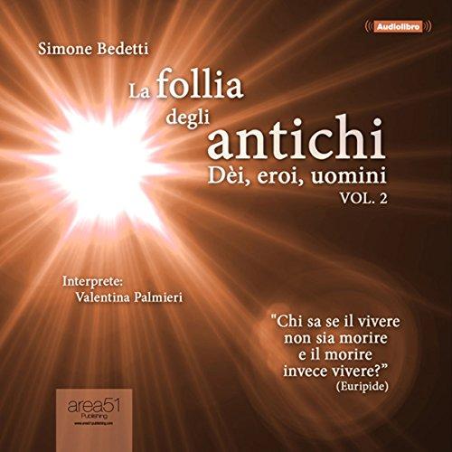 La follia degli antichi, Vol. 2   Simone Bedetti