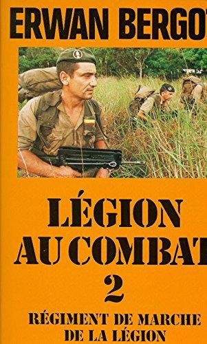 Legion au Combat - 2 - Régiment de marche de la L...