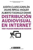 Distribución Audiovisual En Internet. Vod Y Nuevos Modelos De Negocio (Manuales)