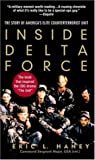 Inside Delta Force: The Story of America's Elite Counterterrorist Unit 3rd (third) Edition by Eric Haney published by Delta (2005) Paperback