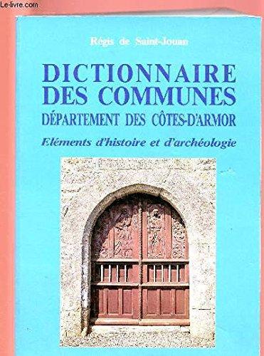 Dictionnaire des communes : éléments d'histoire et d'archéologie-côtes d'Armore