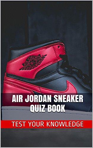 air-jordan-sneaker-quiz-book-50-fun-fact-filled-questions-about-nike-air-jordan-sneaker-brand-series