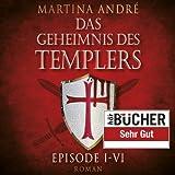 Das Geheimnis des Templers Episode I-VI - Martina André