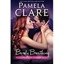 Barely Breathing: A Colorado High Country Novel by Pamela Clare (2016-05-11)