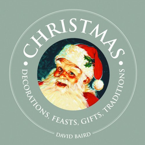Christmas: Decorations, Feasts, Gifts, Traditions (1000 Hints, Tips and Ideas) by David Baird (2005-09-01)