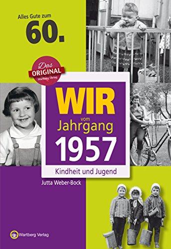 wir-vom-jahrgang-1957-kindheit-und-jugend-jahrgangsbande-60-geburtstag