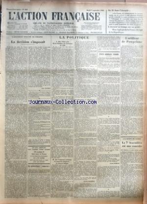 ACTION FRANCAISE (L') [No 250] du 07/09/1926 - L'ASSASSINAT POLICIER DE PHILIPPE - LA REVISION S+¡IMPOSAIT PAR LEON DAUDET - MADAME LA DUCHESSE DE GUISE A MONTPELLIER - LES PROTESTANTS ROMAINS - LA POLITIQUE - QUE L'ETAT PAIE DIT LA CHAMBRE DE COMMERCE DE LILLE - DE L'EMPRUNT EXTERIEUR A L'EMPRUNT INTERIEUR - LA RUMEUR INFAME - FASCISME ET CATHOLICISME - UNE LETTRE DU DUC DE CAMASTRA PAR CHARLES MAURRAS - POUR GEORGES VALOIS PAR LUCIEN MOREAU - L'ARTILLEUR DE PAMPELUNE PAR J. B. - A LA SOCIETE