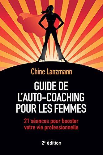 guide-de-lauto-coaching-pour-les-femmes-21-seances-pour-booster-votre-vie-professionnelle