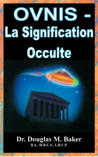 OVNIS - La Signification Occulte