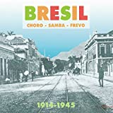 BRESIL Choro-Samba-Frevo 1914-1945