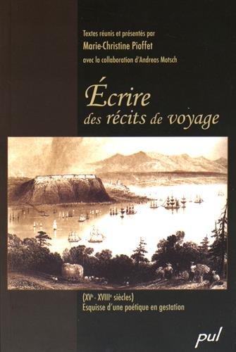 Ecrire des Recits de Voyage Xve Xviiie Siecles