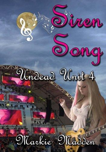 Siren Song: Volume 4 (Undead Unit)