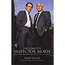 The Complete Inspector Morse (Expanded and Updated Edition): From the Original Novel to the TV Series