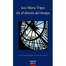 En el desván del tiempo (Algaida Literaria - Poesía)