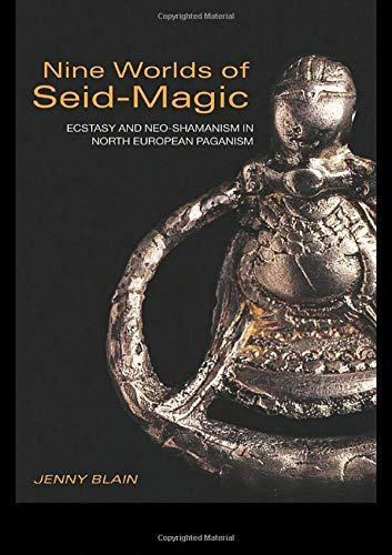 Nine Worlds of Seid-Magic: Ecstasy and Neo-Shamanism in North European Paganism: Ecstasy and Neo-shaminism in North European Paganism por Jenny Blain
