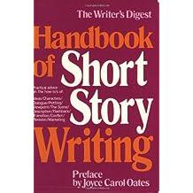 Handbook of Short Story Writing (Writer's Digest Handbook of Short Story Writing)