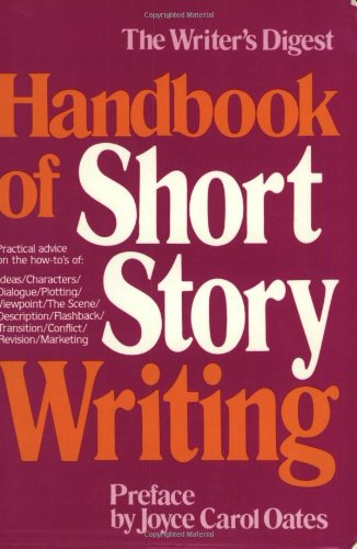 Handbook of Short Story Writing (Writer's Digest Handbook of Short Story Writing)