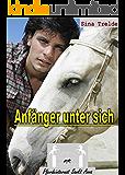 Anfänger unter sich (Pferdeinternat Sankt Anna 27)