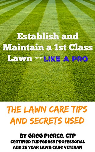 establish-a-1st-class-lawn-like-a-pro-the-lawn-care-tips-and-secrets-used