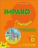 Imparo l'italiano. Libro D. Per la Scuola elementare