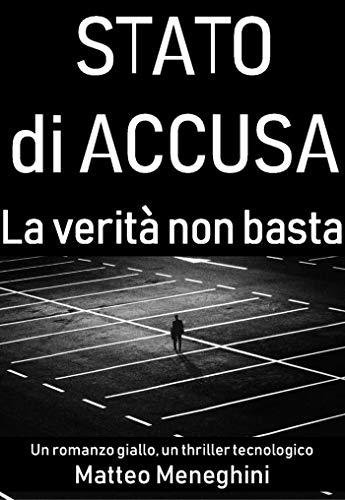 Stato di accusa: La verità non basta (romanzo