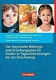 Bildungs- und Erziehungspläne: Der Bayerische Bildungs- und Erziehungsplan für Kinder in Tageseinrichtungen bis zur Einschulung: Buch
