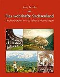Das wehrhafte Sachsenland: Kirchenburgen im südlichen Siebenbürgen (Potsdamer Bibliothek östliches Europa - Kulturreisen) - Arne Franke