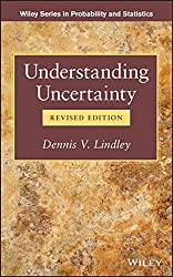 Understanding Uncertainty (Wiley Series in Probability and Statistics)