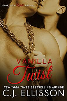Vanilla Twist: Heather & Tony (Walk on the Wild Side Book 2) by [Ellisson, C.J.]