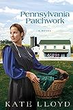 Pennsylvania Patchwork: A Novel (Legacy of Lancaster Trilogy)