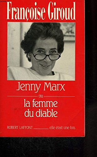 Jenny Marx, ou, La femme du diable (Elle était une fois) par Françoise Giroud