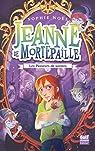 Jeanne de Mortepaille, tome 2 : Les Passeurs de savoirs par Noël