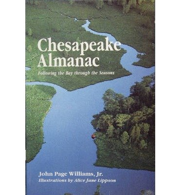 [(Chesapeake Almanac: Following the Bay Through the Seasons)] [ By (author) John Page Williams ] [January, 2010]