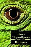Der Leguan (Unionsverlag Taschenbücher) - Alberto Vázquez-Figueroa