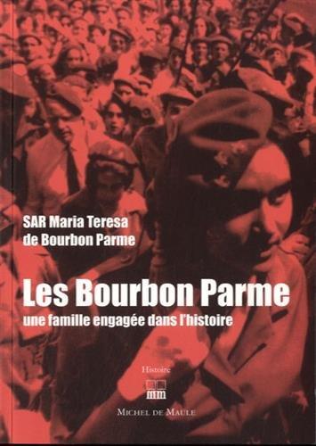Les Bourbon Parme, une famille engagée dans l'histoire