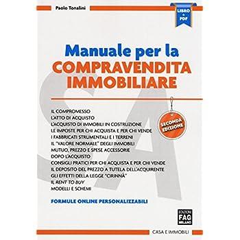 Manuale Per La Compravendita Immobiliare. Con Contenuto Digitale (Fornito Elettronicamente)