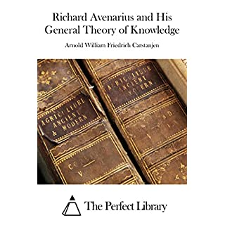 Richard Avenarius and His General Theory of Knowledge