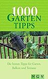 1000 Gartentipps: Die besten Tipps für Garten Balkon und Terrasse (1000 Tipps)