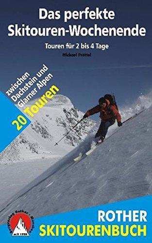 Preisvergleich Produktbild Das perfekte Skitouren-Wochenende: Touren für 2 bis 4 Tage. Zwischen Dachstein und Glarner Alpen. 20 Touren (Rother Wanderbuch)