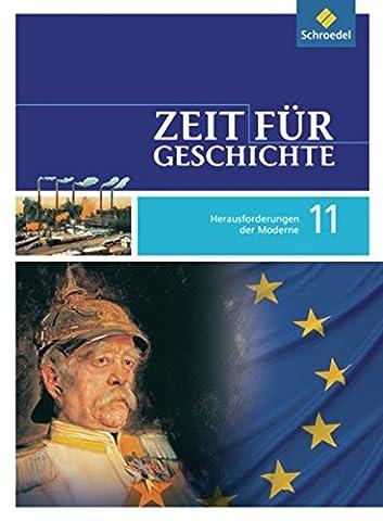 Zeit für Geschichte Oberstufe - Ausgabe 2010 für Baden-Württemberg: Schülerband 11 - Herausforderungen der Moderne