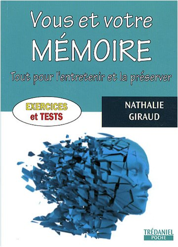 Vous et votre mémoire : Tout pour l'entretenir et la préserver par Nathalie Giraud