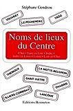 Noms de lieux du Centre - Cher, Eure-et-Loir, Indre, Indre-et-Loire, Loiret, Loir-et-Cher