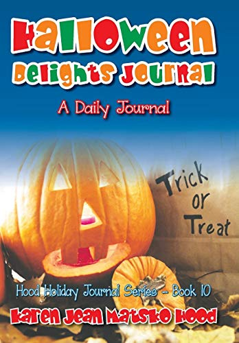 Halloween Delights Journal (Hood Holiday Journal, Band 10)
