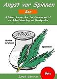 Angst vor Spinnen - Box. 4 Bücher in einer Box. Die 8 besten Mittel zur Selbstbehandlung mit Homöopathie: Ängste bei Kindern besiegen. Selbsthilfe bei ... Wie finde ich das richtige Mittel?