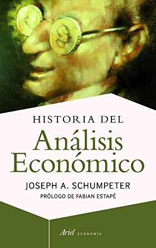 Historia del análisis económico (Ariel Economia Y Empresa) por Joseph A. Schumpeter