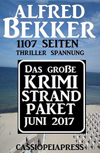 Das große Krimi Strand Paket Juni 2017: 1107 Seiten Thriller Spannung